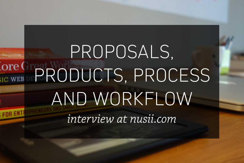 Proposals, products, process, and workflow: Interview at Nusii.com