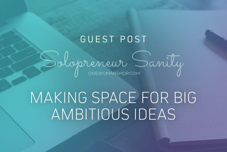Making Space for Big, Ambitious Ideas