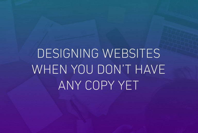 Designing websites when you don't have copy